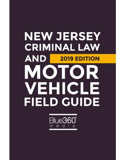 New Jersey Criminal Law and Motor Vehicle Field Guide