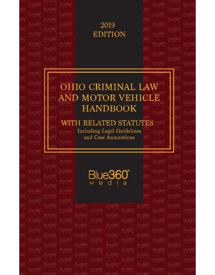 2019 Edition: Ohio Criminal Law and Motor Vehicle Handbook