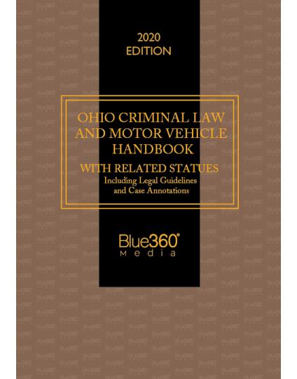 Ohio Criminal Law & Motor Vehicle Handbook 2020 Edition - Pre-Order