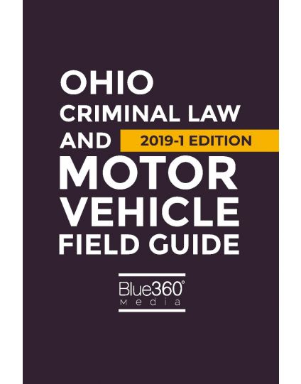 Ohio Criminal and Traffic Field Guide - 2019-1 Edition