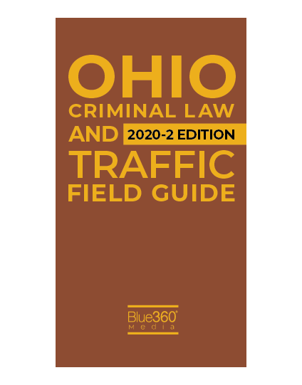 Ohio Criminal and Traffic Field Guide 2020 - Fall Edition - Pre-Order