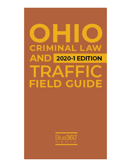 Ohio Criminal & Traffic Field Guide 2020 - Spring Edition