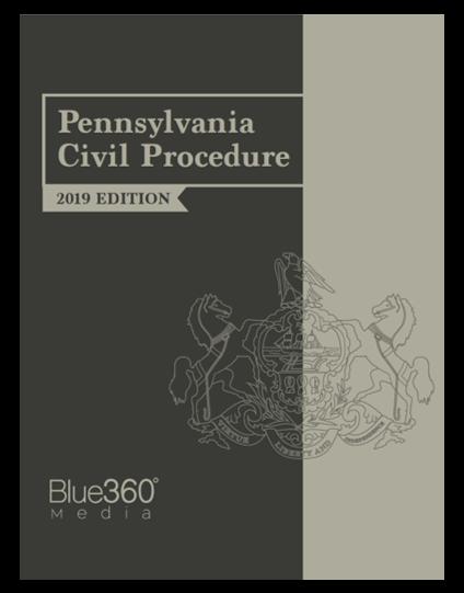 Pennsylvania Civil Procedure - 2019 Edition