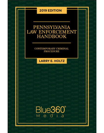 Pennsylvania Law Enforcement Handbook - 2019 Edition