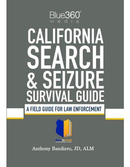 California Search & Seizure Survival Guide 2020 Edition - Pre-Order