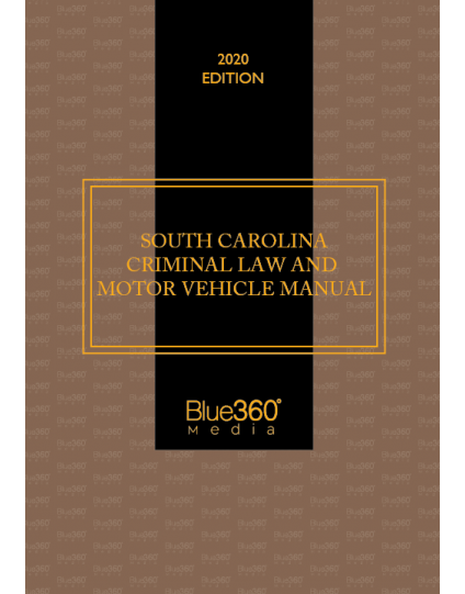 South Carolina Criminal Law & Motor Vehicle Handbook 2020 Edition - Pre-Order