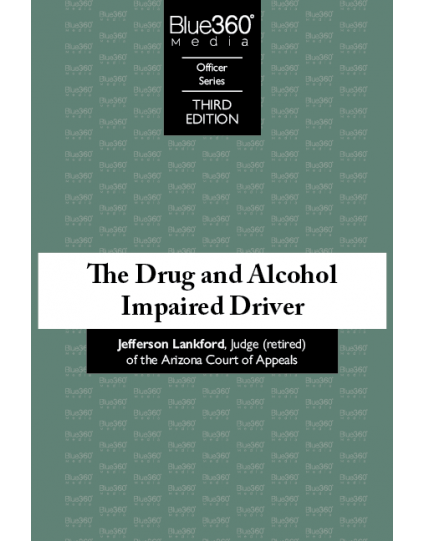 The Drug and Alcohol Impaired Driver 3rd Edition (2020) - Pre-Order