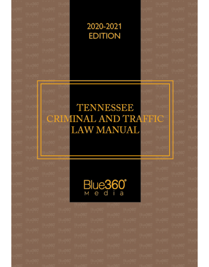 Tennessee Criminal & Traffic Law Manual 2020-2021 Edition - Pre-Order