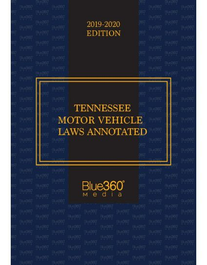 Tennessee Motor Vehicle Laws Annotated 2019-2020 Edition