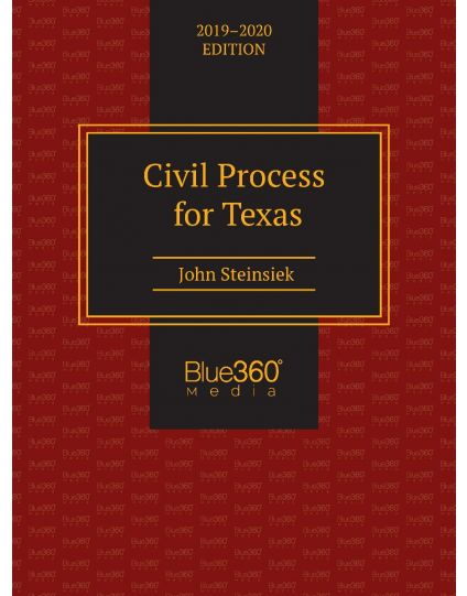 Civil Process for Texas - 2019-2020 Edition