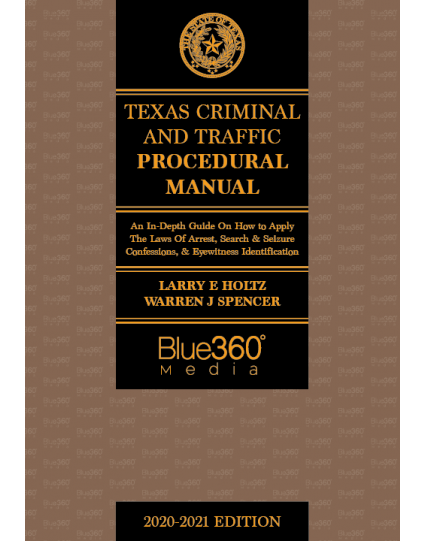 Texas Criminal & Traffic Procedural Manual 2020-2021 Edition - Pre-Order