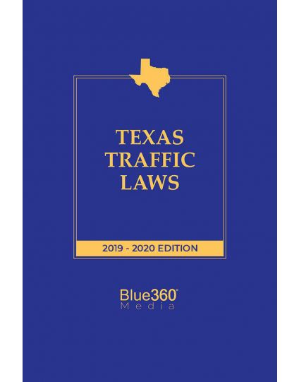 Texas Traffic Laws - 2019-2020 Edition