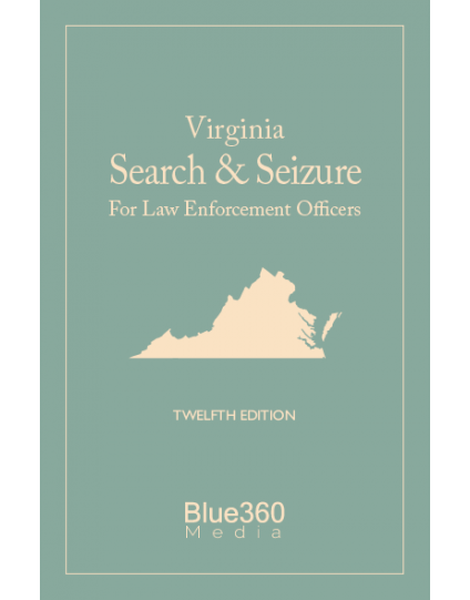 Virginia Search & Seizure Law Enforcement for Officers 12th Edition - Pre-Order