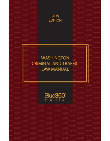 Washington Criminal and Traffic Law Manual