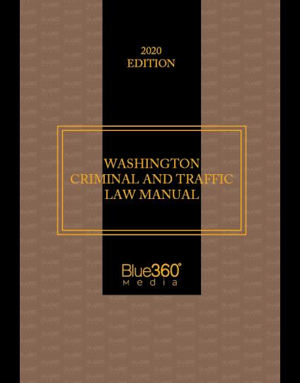 Washington Criminal & Traffic Law Manual 2020 Edition - Pre-Order