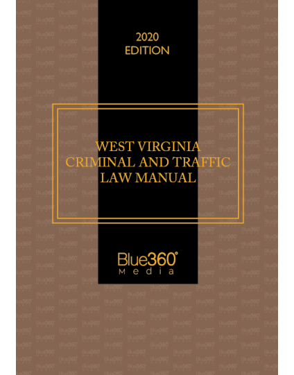 West Virginia Criminal & Traffic Law Manual 2020 Edition Pre-Order