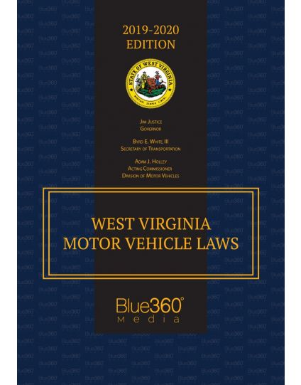 West Virginia Motor Vehicle Laws 2019-2020 Edition