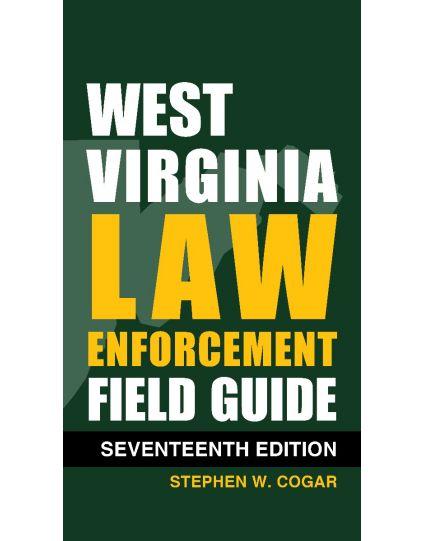 West Virginia Law Enforcement Field Guide