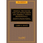 Criminal Procedure for Law Enforcement and Criminal Justice Professionals - 17th Edition - Pre-Order