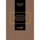 Michigan Penal Code & Motor Vehicle Handbook 2020 Spring Edition