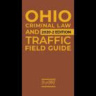 Ohio Criminal and Traffic Field Guide 2020 - Fall Edition - Pre-Order