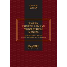 Florida Criminal Law and Motor Vehicle Manual - 2019-2020 Edition