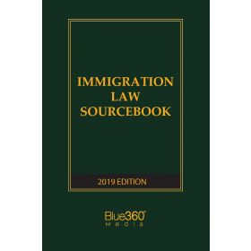 Immigration Law Sourcebook - 2019-2020 Edition