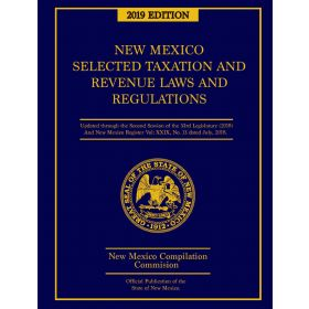 Official 2019 New Mexico Selected Taxation and Revenue Laws and Regulations™