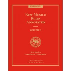 Official New Mexico Rules Annotated 2019