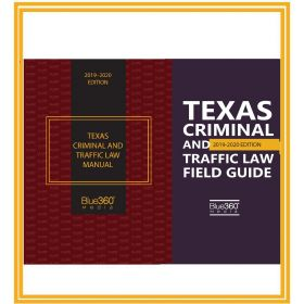 Texas Criminal and Traffic Law Manual and Field Guide Combo - 2019-2020 Edition
