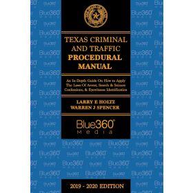 Texas Criminal and Traffic Procedural Manual - 2019-2020 Edition