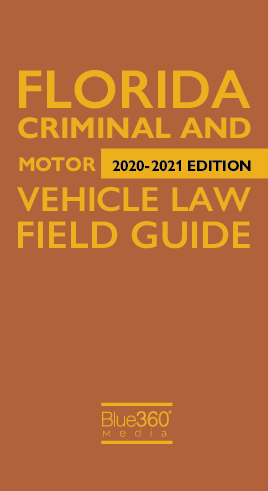 Florida Criminal Traffic & Motor Vehicle Field Guide 2020-2021 Edition - Pre-Order