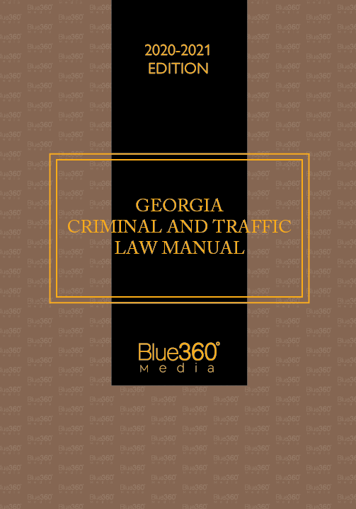 Georgia Criminal and Traffic Law Manual 2020-21 Edition - Pre-Order