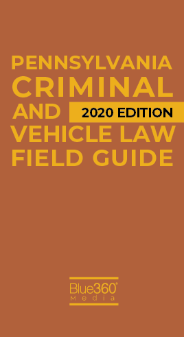 Pennsylvania Criminal & Vehicle Law Field Guide 2020 Edition - Pre-Order