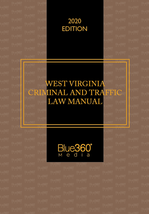 West Virginia Criminal & Traffic Law Manual 2020 Edition - Pre-Order