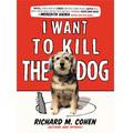 Book_cover_-_richard_cohen_-_kill_the_dog_small
