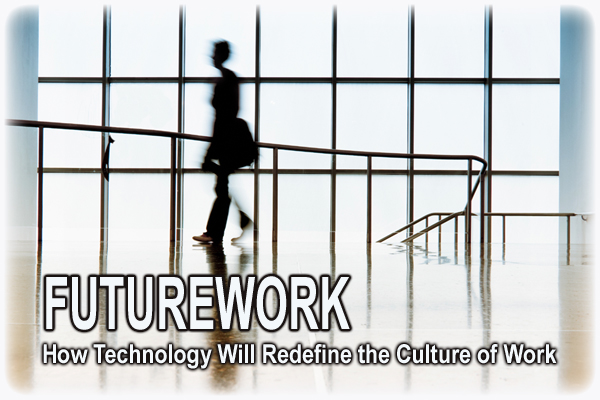 Caption: FUTUREWORK: How Technology Will Redefine the Culture of Work