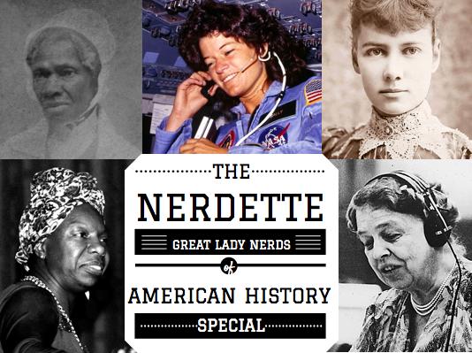 Caption: Nerdette Great Lady Nerds of History Spcial