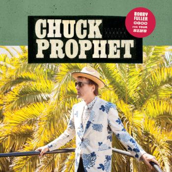 Caption: Chuck Prophet - Bobby Fuller Died for Your Sins