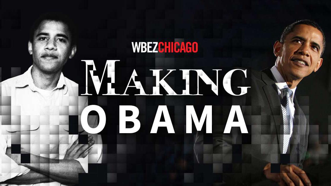 Caption: WBEZ's Making Obama