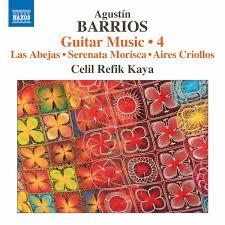 Caption: Celil Refik Kaya's Naxos CD: Volume 4, Guitar Music by Agustín Barrios Mangoré, Credit: Naxos Records
