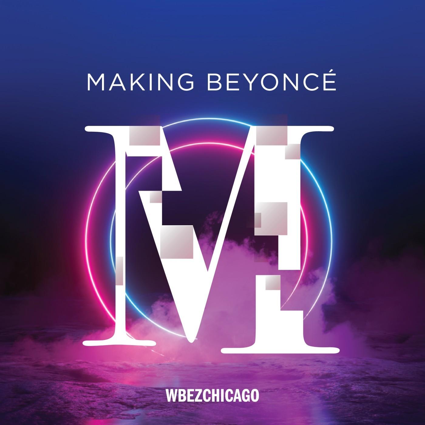 Caption: WBEZ's 'Making Beyoncé'