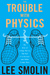 Caption: The Trouble With Physics, by Lee Smolin. Published by Houghton Mifflin, 2006