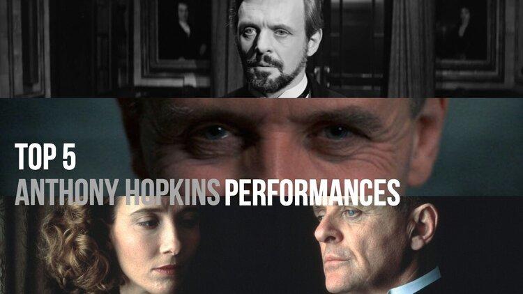 Caption: Top 5 Anthony Hopkins Performances