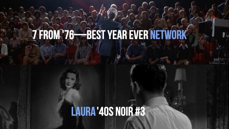 Caption: 'Network' (7 From '76) / 'Laura' ('40s Noir #3)