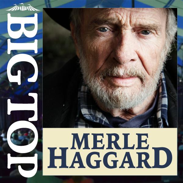 Caption: Merle Haggard at Big Top, Credit: Merle Haggard