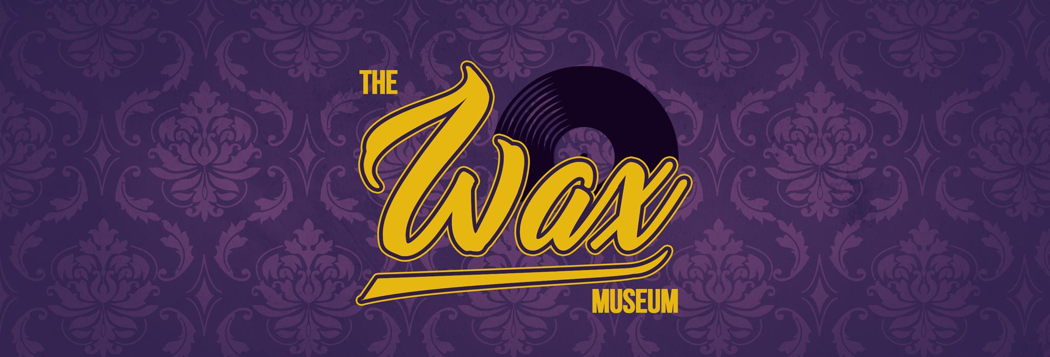 Caption: The Wax Museum, Credit: Tyler Palladino