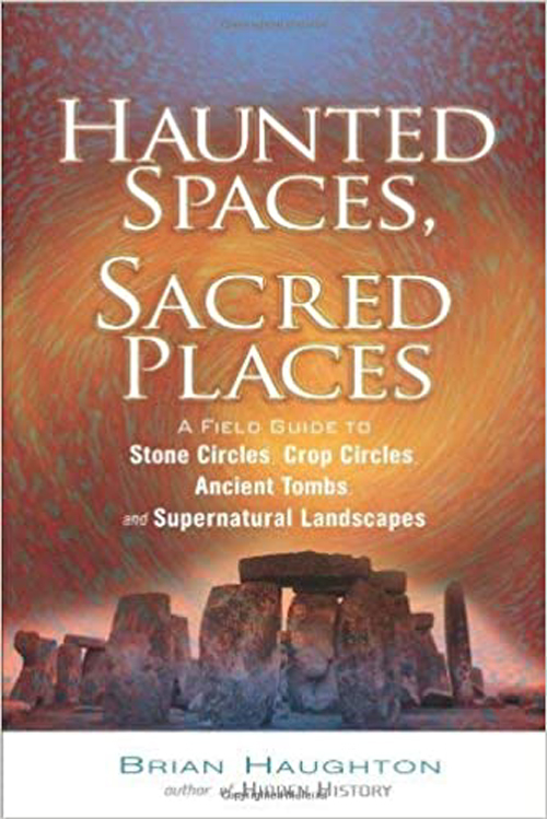 Caption: Brian Haughton's 'Haunted Spaces, Sacred Places, Credit: mysteriouspeople.com