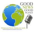 Caption: Good News for a Good Planet - Change your focus, change your world.