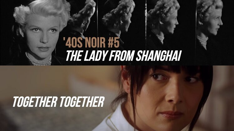 Caption: 'The Lady From Shanghai' ('40s Noir #5) / 'Together Together'
